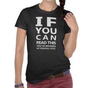 eyechart_t_shirt_youve_invaded_my_personal_space-r31d0bc17b7d84df382b53fd3c685db40_8naxt_512